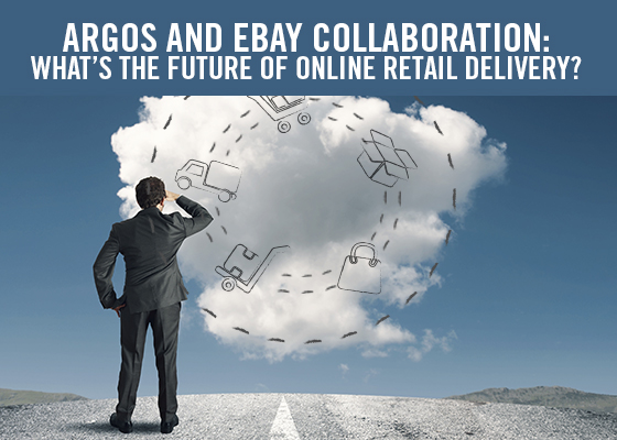 Argos and eBay Collaboration: What's the Future of Online Retail Delivery?