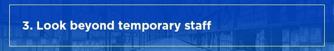 3.-Look-beyond-temporary-staff.jpg