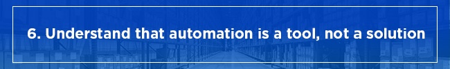 Understand-that-automation-is-a-tool,-not-a-solution.jpg